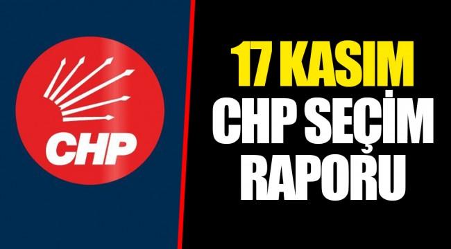 17 KASIM CHP SEÇİM RAPORU
