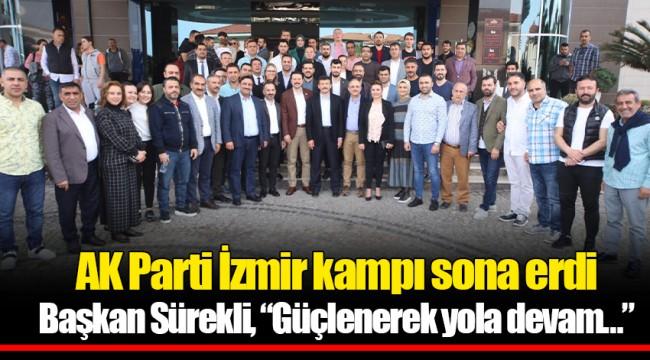 AK Parti İzmir kampı sona erdi Başkan Sürekli,