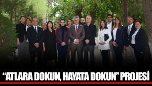 ''ATLARA DOKUN, HAYATA DOKUN'' PROJESİ