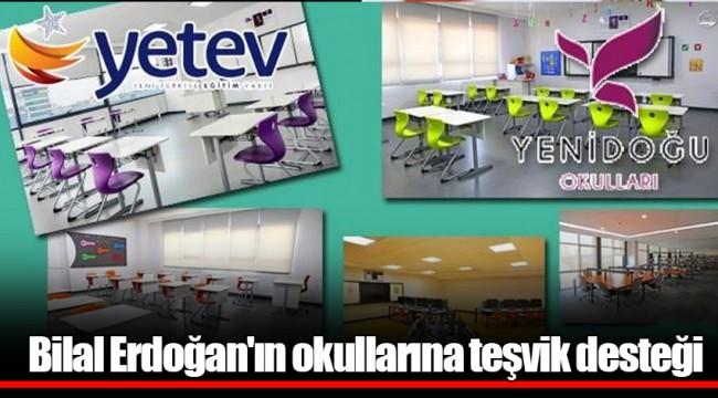 Bilal Erdoğan'ın okullarına teşvik desteği