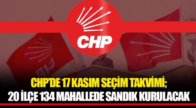 CHP'DE 17 KASIM SEÇİM TAKVİMİ; 20 İLÇE 134 MAHALLEDE SANDIK KURULACAK