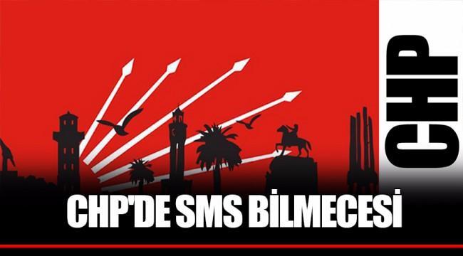 CHP'de SMS BİLMECESİ