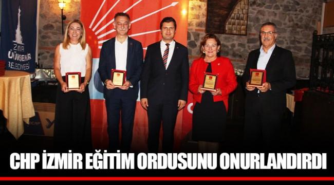 CHP İZMİR EĞİTİM ORDUSUNU ONURLANDIRDI