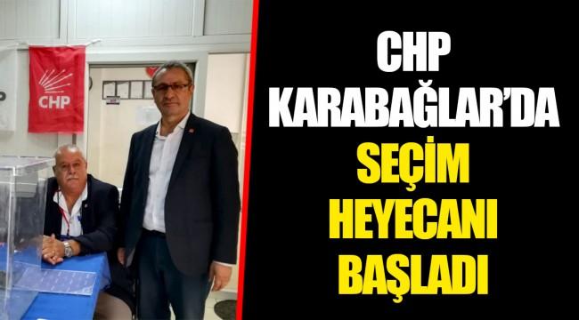 CHP KARABAĞLAR'DA SEÇİM HEYECANI BAŞLADI
