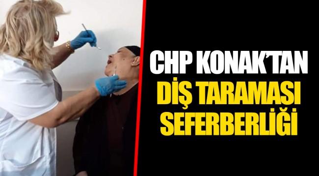 CHP KONAK'TAN DİŞ TARAMASI SEFERBERLİĞİ