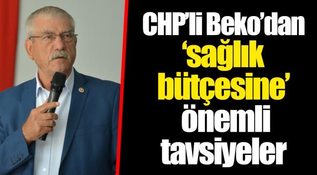 CHP'li Beko'dan 'sağlık bütçesine' önemli tavsiyeler
