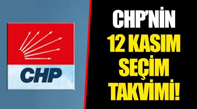CHP'NİN 12 KASIM SEÇİM TAKVİMİ!