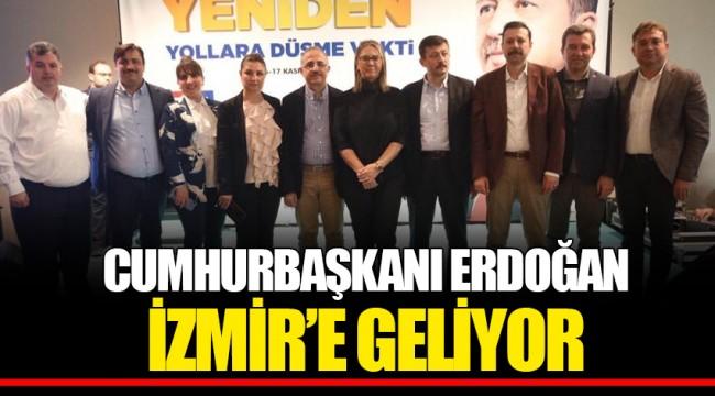 CUMHURBAŞKANI ERDOĞAN İZMİR'E GELİYOR