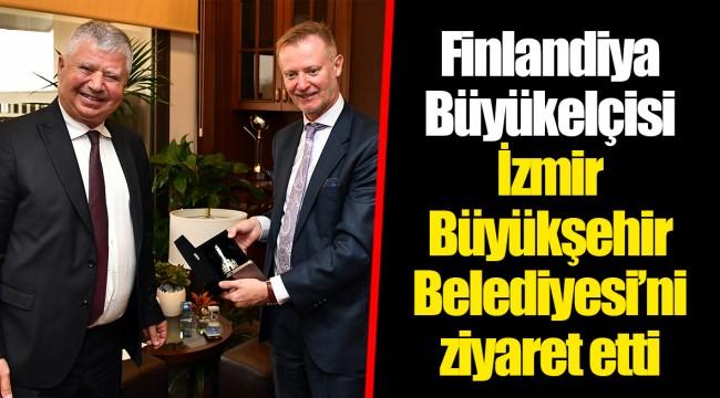 Finlandiya Büyükelçisi İzmir Büyükşehir Belediyesi'ni ziyaret etti