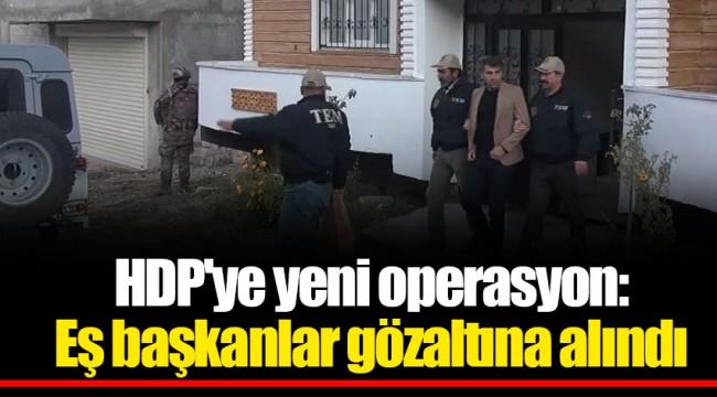 HDP'ye yeni operasyon: Eş başkanlar gözaltına alındı