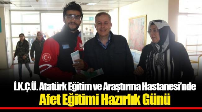 İ.K.Ç.Ü. Atatürk Eğitim ve Araştırma Hastanesi'nde Afet Eğitimi Hazırlık Günü