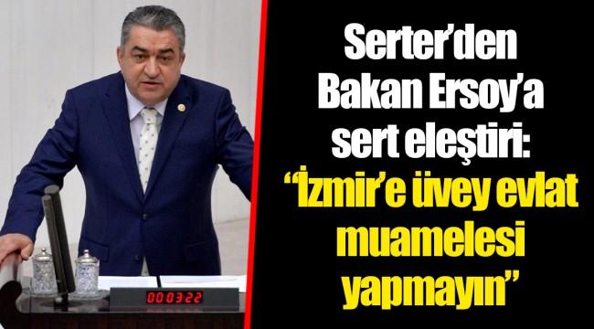 Serter'den Bakan Ersoy'a sert eleştiri: