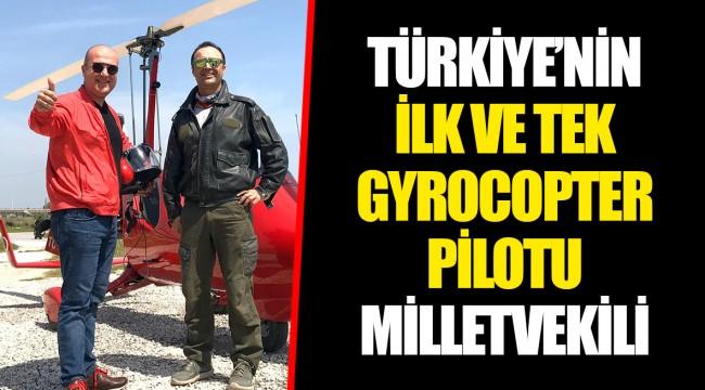TÜRKİYE'NİN İLK VE TEK GYROCOPTER PİLOTU MİLLETVEKİLİ