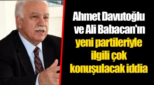 Ahmet Davutoğlu ve Ali Babacan'ın yeni partileriyle ilgili çok konuşulacak iddia