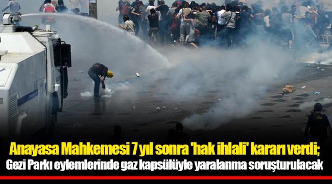 Anayasa Mahkemesi 7 yıl sonra 'hak ihlali' kararı verdi; Gezi Parkı eylemlerinde gaz kapsülüyle yaralanma soruşturulacak