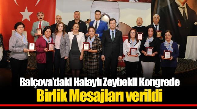 Balçova'daki Halaylı Zeybekli Kongrede Birlik Mesajları verildi