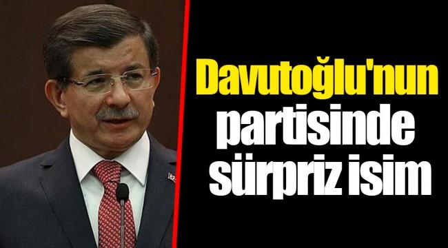 Davutoğlu'nun partisinde sürpriz isim
