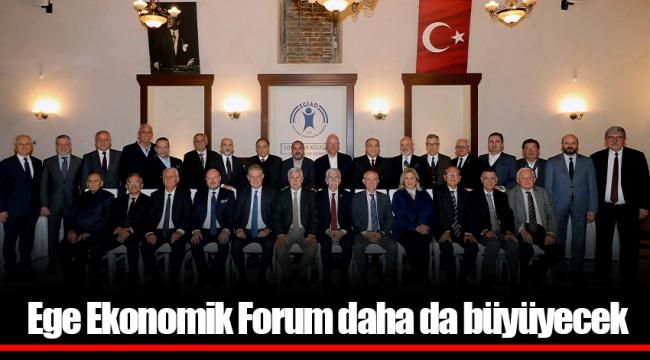 Ege Ekonomik Forum daha da büyüyecek