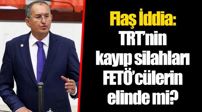 Flaş İddia:  TRT'nin kayıp silahları FETÖ'cülerin elinde mi?