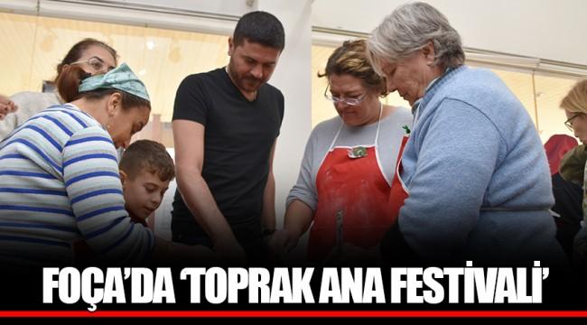 FOÇA'DA 'TOPRAK ANA FESTİVALİ'