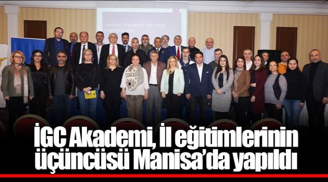 İGC Akademi,İl eğitimlerinin üçüncüsü Manisa'da yapıldı