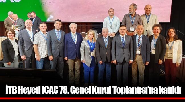 İTB Heyeti ICAC 78. Genel Kurul Toplantısı'na katıldı