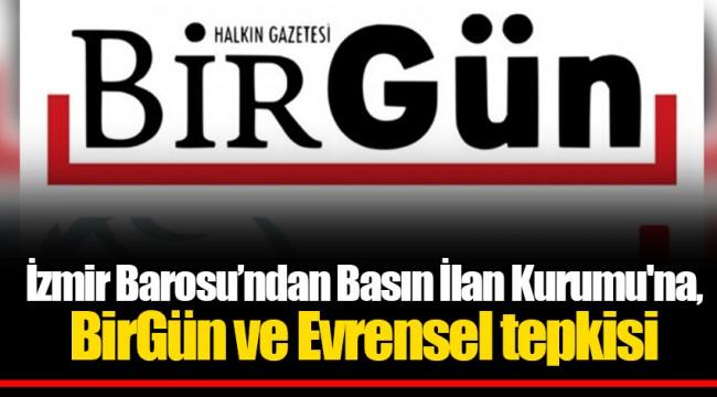 İzmir Barosu'ndan Basın İlan Kurumu'na, BirGün ve Evrensel tepkisi