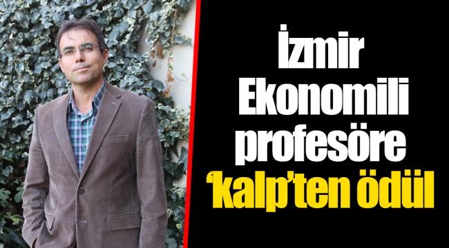İzmir Ekonomili profesöre 'kalp'ten ödül
