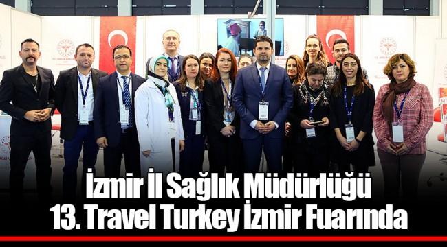 İzmir İl Sağlık Müdürlüğü 13. Travel Turkey İzmir Fuarında