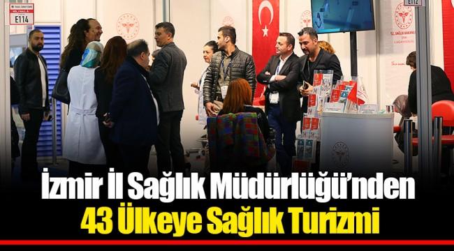 İzmir İl Sağlık Müdürlüğü'nden 43 Ülkeye Sağlık Turizmi