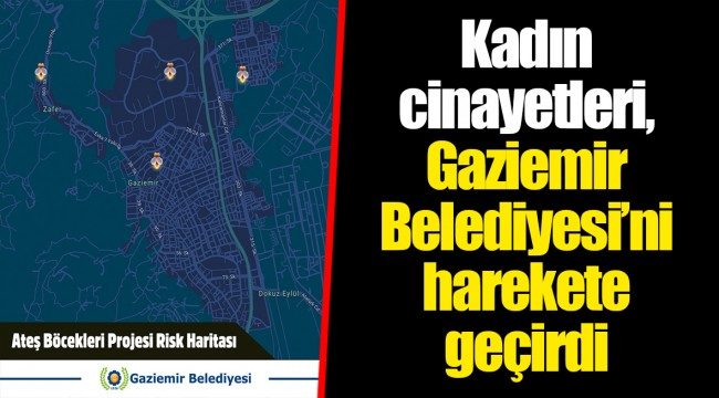 Kadın cinayetleri, Gaziemir Belediyesi'ni harekete geçirdi