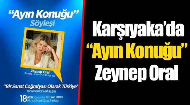 """Karşıyaka'da """"Ayın Konuğu"""" Zeynep Oral"""