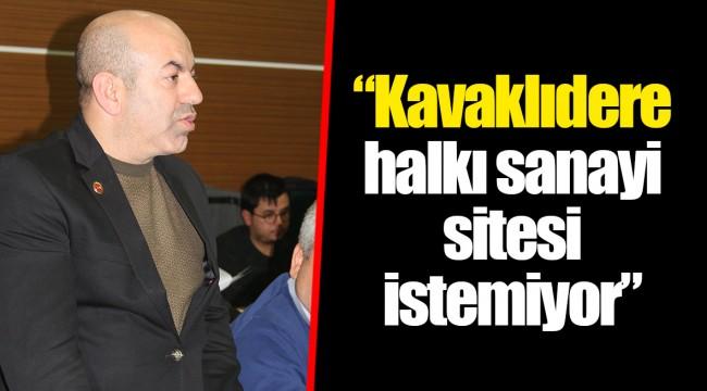 """""""Kavaklıdere halkı sanayi sitesi istemiyor"""""""