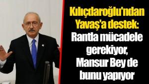 Kılıçdaroğlu'ndan Yavaş'a destek: Rantla mücadele gerekiyor, Mansur Bey de bunu yapıyor
