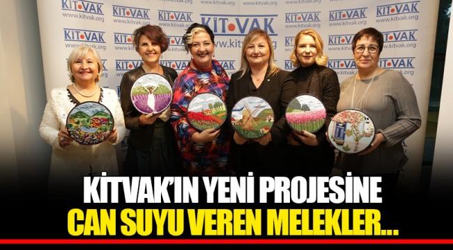 KİTVAK'IN YENİ PROJESİNE CAN SUYU VEREN MELEKLER...
