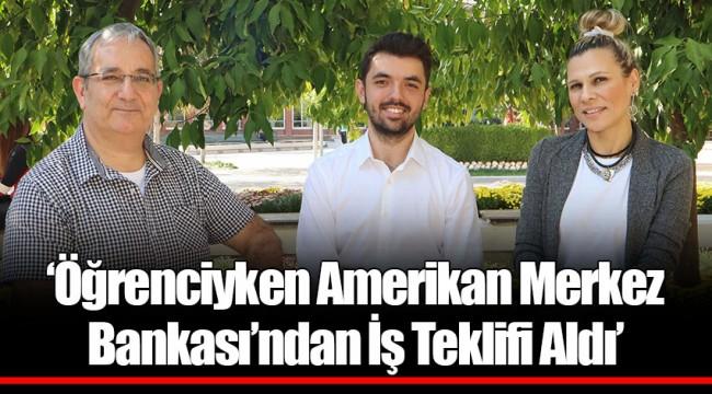 'Öğrenciyken Amerikan Merkez Bankası'ndan İş Teklifi Aldı'