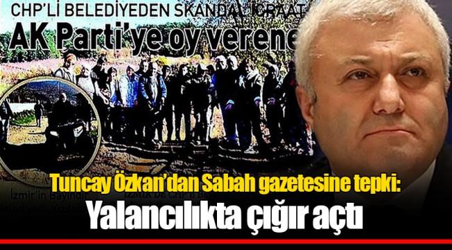 Tuncay Özkan'dan Sabah gazetesine tepki: Yalancılıkta çığır açtı