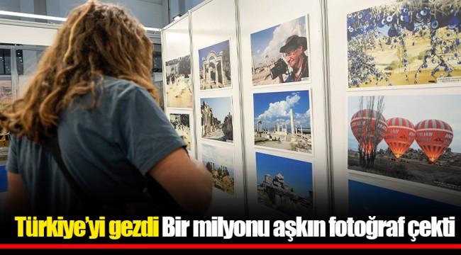 Türkiye'yi gezdi Bir milyonu aşkın fotoğraf çekti