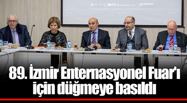 89. İzmir Enternasyonel Fuar'ı için düğmeye basıldı