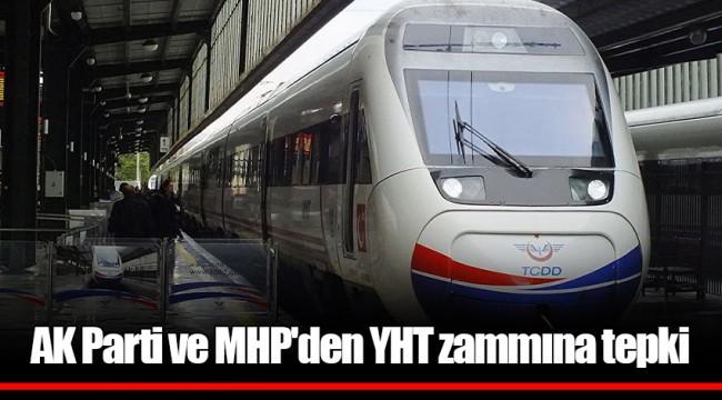 AK Parti ve MHP'den YHT zammına tepki
