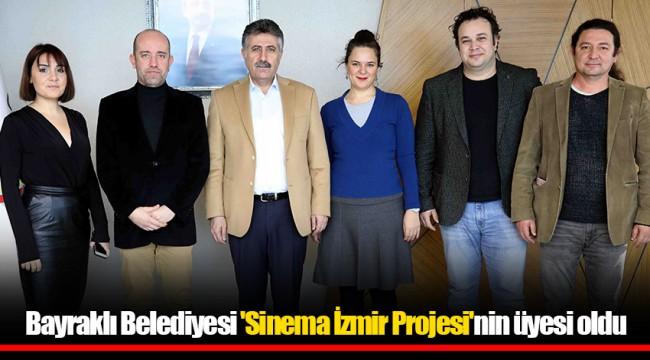 Bayraklı Belediyesi 'Sinema İzmir Projesi'nin üyesi oldu