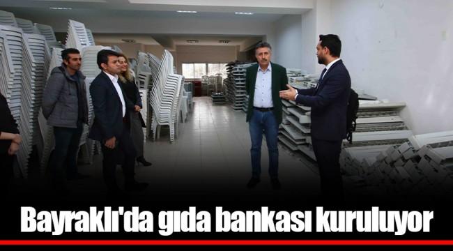 Bayraklı'da gıda bankası kuruluyor