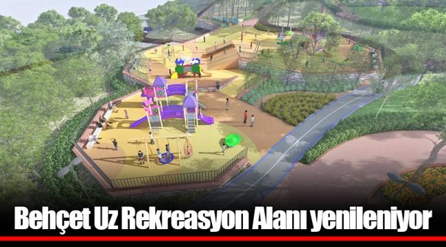 Behçet Uz Rekreasyon Alanı yenileniyor