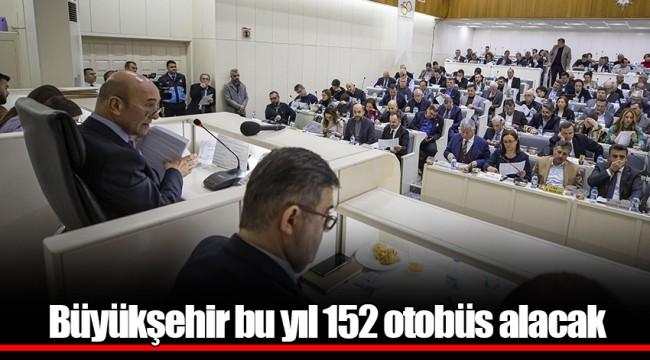 Büyükşehir bu yıl 152 otobüs alacak
