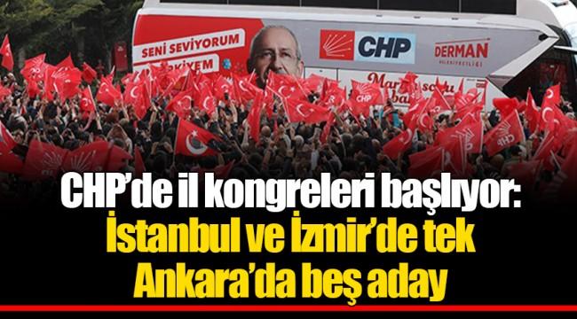 CHP'de il kongreleri başlıyor: İstanbul ve İzmir'de tek Ankara'da beş aday