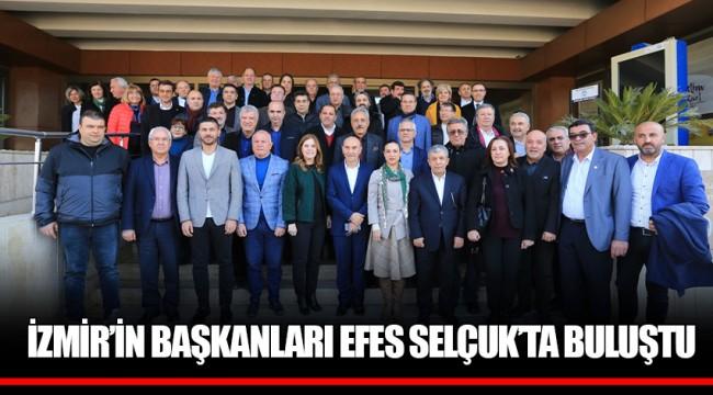 İZMİR'İN BAŞKANLARI EFES SELÇUK'TA BULUŞTU