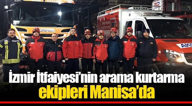 İzmir İtfaiyesi'nin arama kurtarma ekipleri Manisa'da