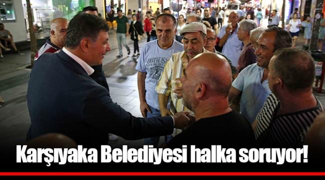 Karşıyaka Belediyesi halka soruyor!