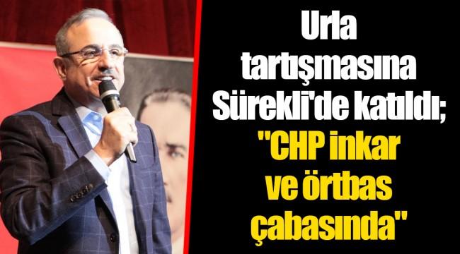 Urla tartışmasına Sürekli'de katıldı;