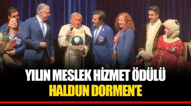 YILIN MESLEK HİZMET ÖDÜLÜ HALDUN DORMEN'E